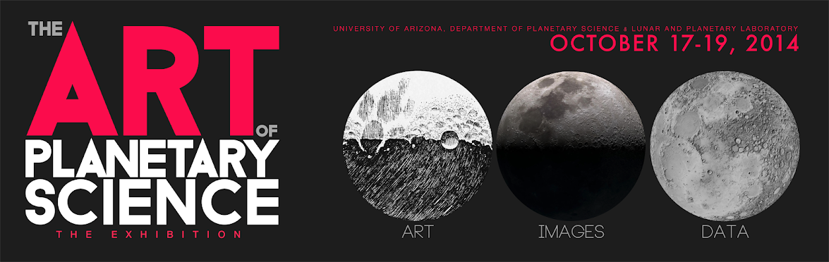 The Art of Planetary Science, University of Arizona, Department of Planetary Science & Lunar and Planetary Laboratory. October 17-19, 2014