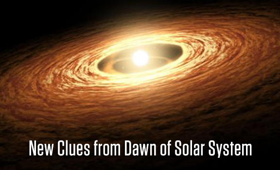 New Clues from the Dawn of the Solar System