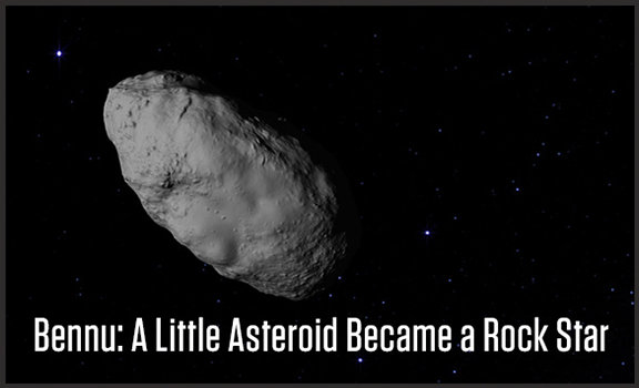Bennu: How a Little Asteroid Became a Rock Star
