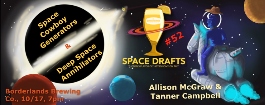 Space Drafts on October 17 - Borderlands Brewing Co. - Allison McGraw and Tanner Campbell