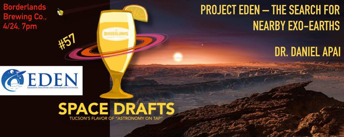 Space Drafts on April 24, 2019 with Dr. Daniel Apai - Project EDEN - at Borderlands Brewing Co.